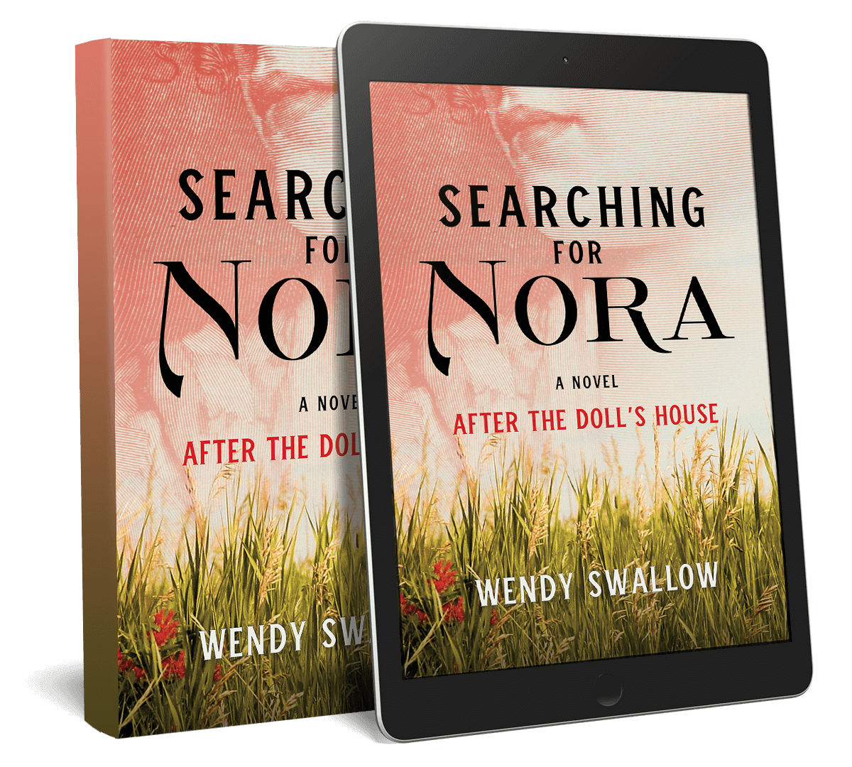 Searching for Nora: A Novel After The Doll's House by Wendy Swallow